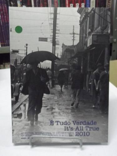 livro - é tudo verdade / its all true 2010