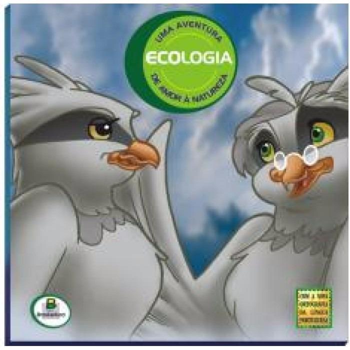 Resultado de imagem para Ecologia. Uma aventura de amor à natureza