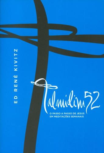 livro ed r.kivitz - talmidim 52 - o passo a passo de jesus