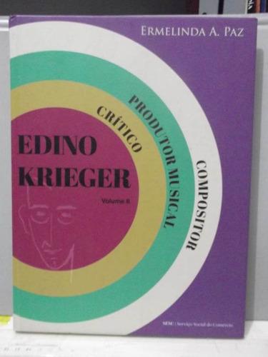 livro  edino krieger v.2 compositor produtor crítico