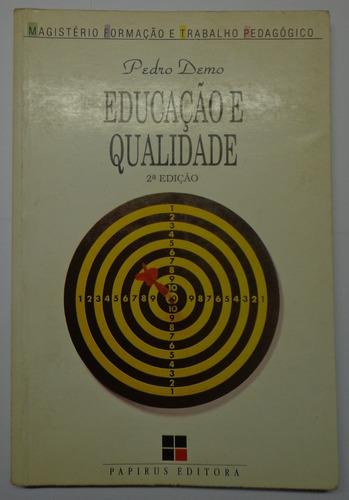 livro educacao e qualidade - pedro demo