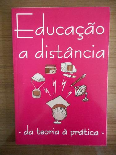 livro educação a distância da teoria á prática erika a. w