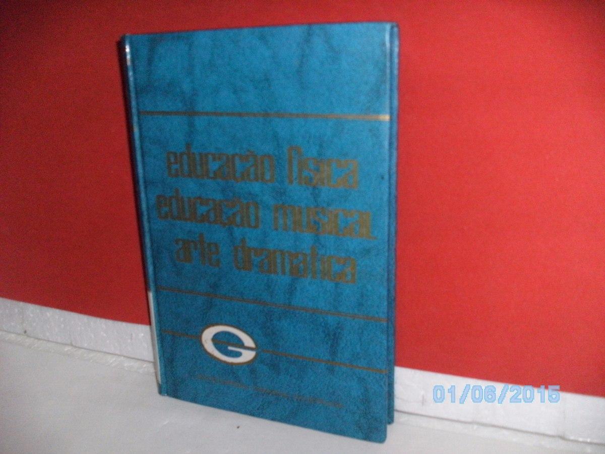 9c273c5c22 Livro Educação Física Educação Musical Arte Dramática-encicl - R  24 ...