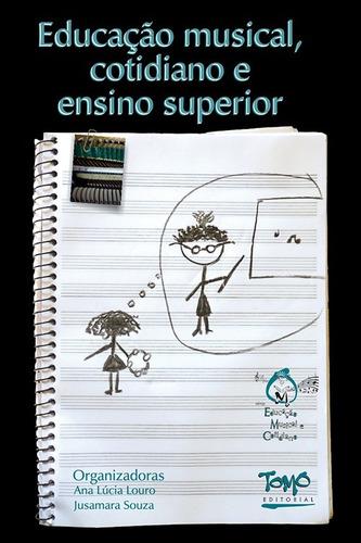 livro educação musical, cotidiano e ensino superior jusamara