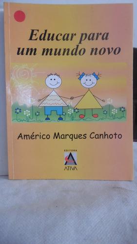 livro - educar para um mundo novo - ámerico marques canhoto