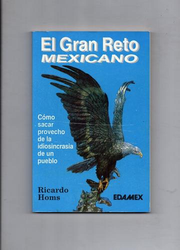 livro ''el gran reto mexicano'' ricardo homs, eda mex