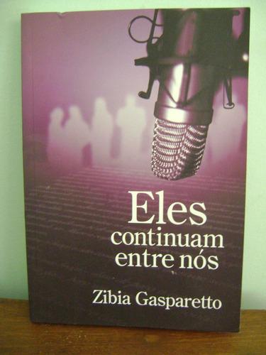 livro eles continuam entre nós - zibia gasparetto