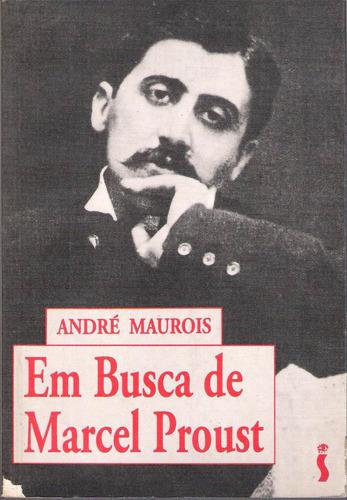 livro em busca de marcel proust  andré  maurois