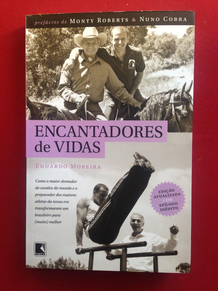 Livro - Encantadores De Vidas - Eduardo Moreira - Seminovo - R$ 22 ...