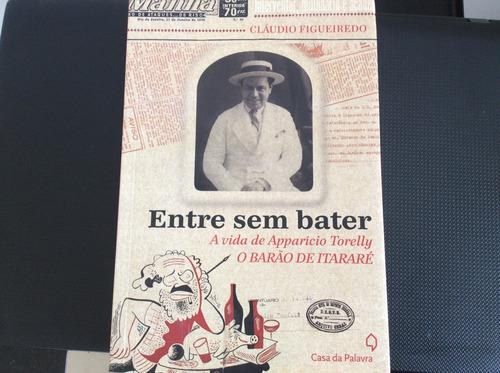 livro: entre sem bater (a vida do barão de itararé)