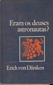 Livro Eram Os Deuses Astronautas Epub