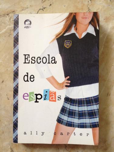 livro: escola de espiãs - ally carter