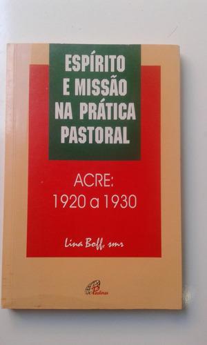 livro - espírito e missão na prática pastoral 3 acre 1920/30