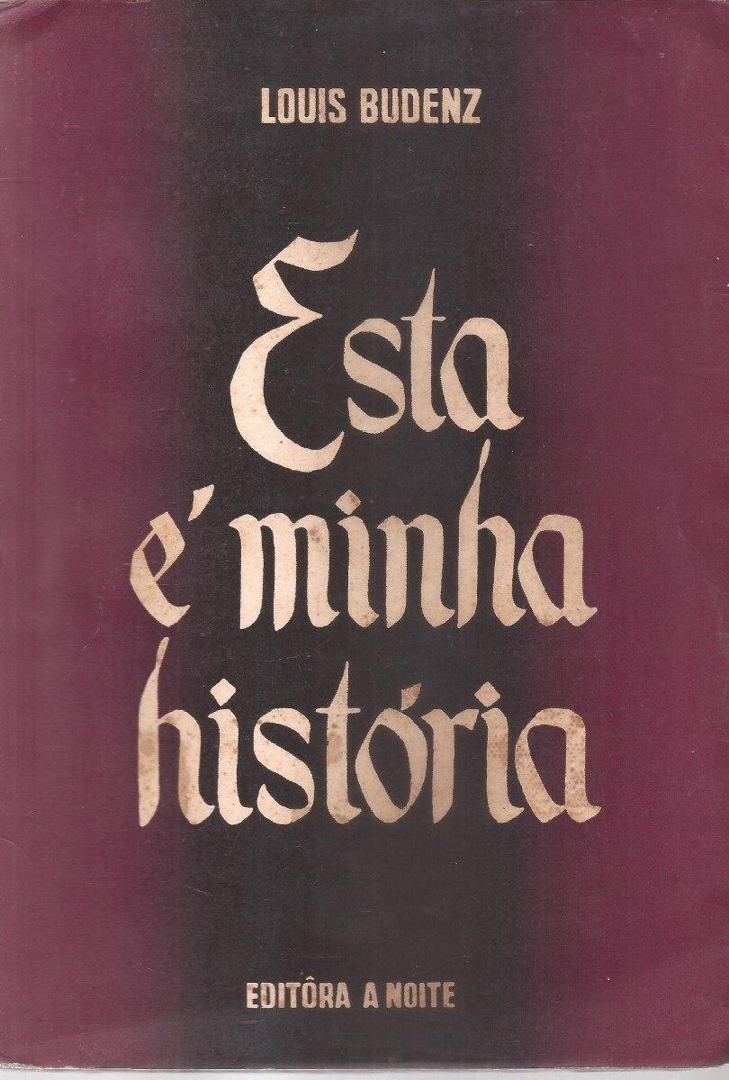 Livro Esta Minha Histria 1948 Louis Budenz