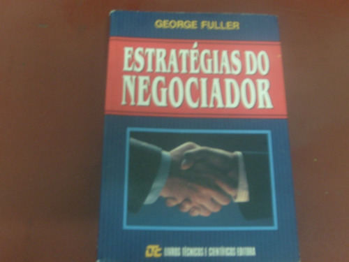 livro - estratégias do negociador - george fuller