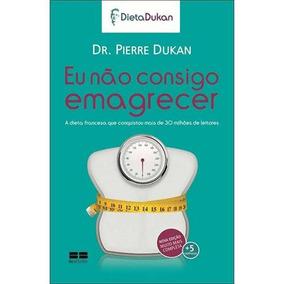 Livro Eu Nao Consigo Emagrecer Pierra Dukan