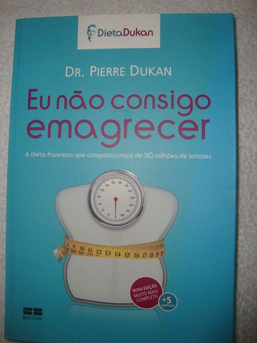 Livro Eu Nao Consigo Emagrecer Pierra Dukan Dieta