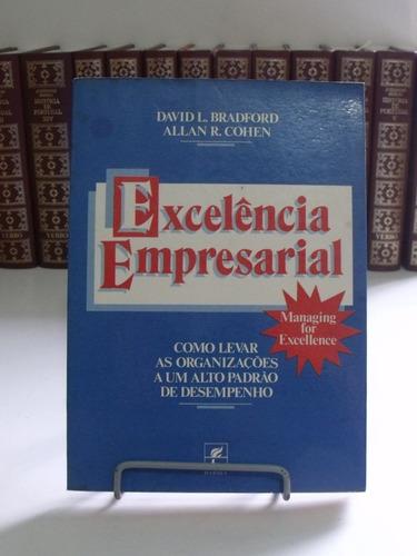 livro excelência empresarial - david l. bradford - allan r.