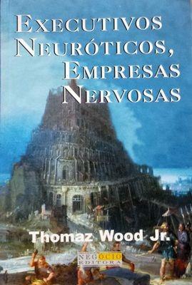 livro executivos neuróticos empresas nervosas