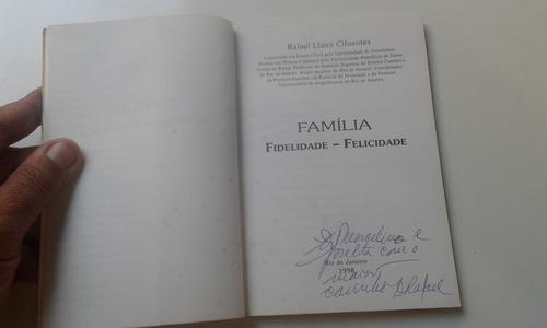 livro - familia fidelidade felicidade rafael llano cifuentes