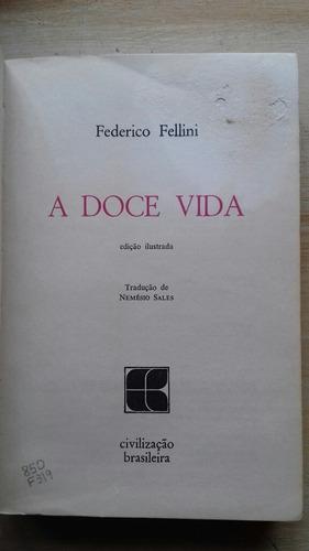 livro fellini a  doce vida 1970 ilustrado ed civ. brasileira
