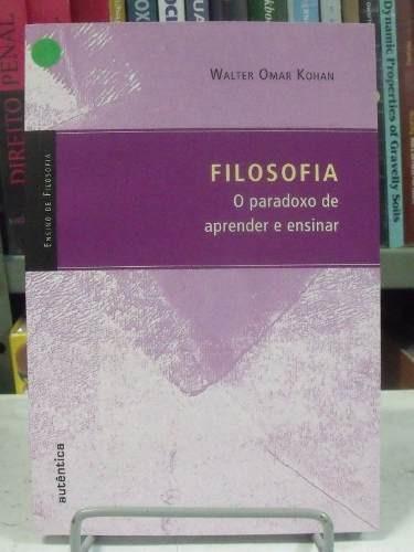 livro - filosofia o paradoxo de aprender e ensinar