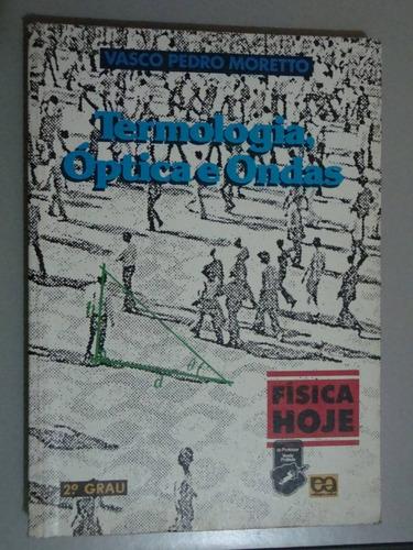 livro   física hoje   termologia, óptica e ondas - 2º grau