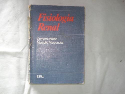 livro fisiologia renal - gerhard malnic marcello marcondes