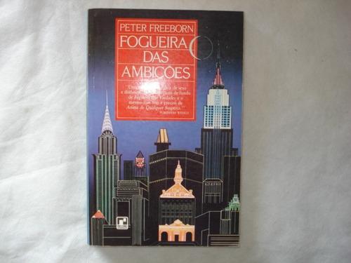 livro - fogueira das ambições - peter freeborn