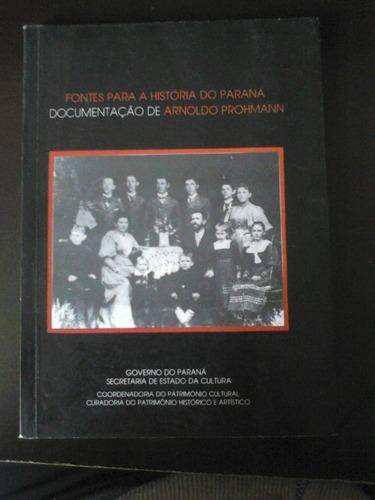 livro - fontes para a história do paraná - arnold prohmann