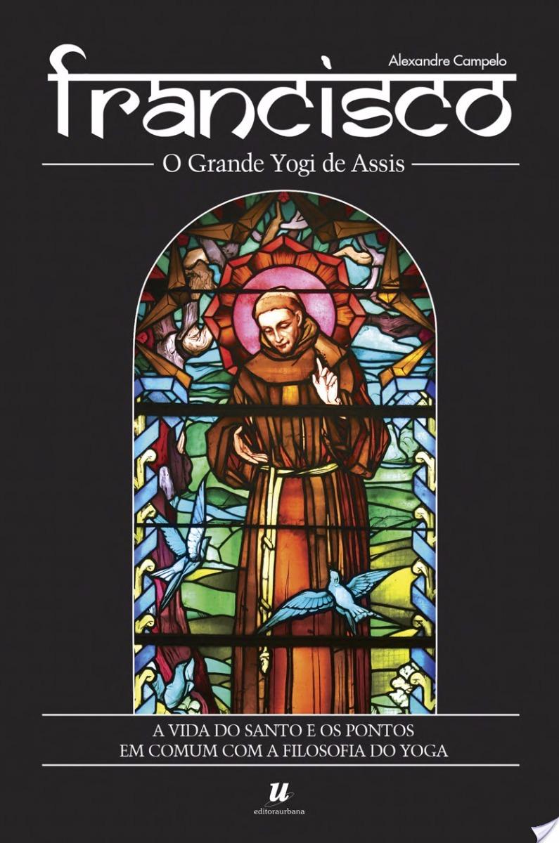 Livro francisco o grande yogi de assis alexandre campelo r 14 carregando zoom fandeluxe Images