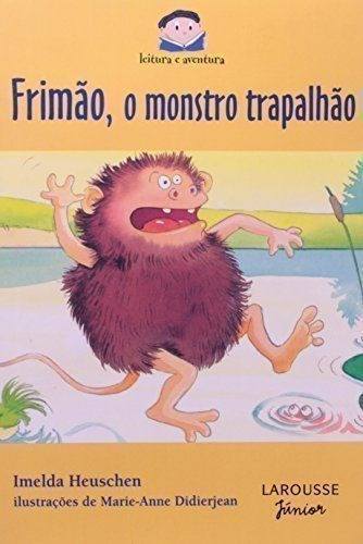 livro frimão, o monstro trapalhão anne didierjean