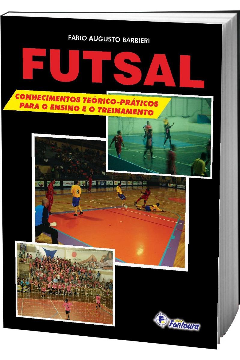Livro Futsal  Conhecimentos Teórico-práticos Para O Ensino - R  38 ... 7e7ba8438a020