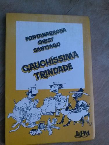 livro - gauchísima trindade - fontanarossa - crist - santiag