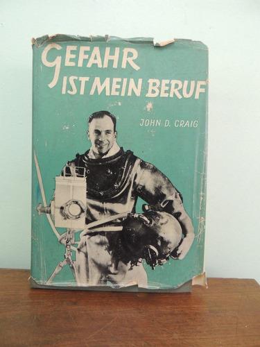 livro gefahr ist mein beruf - john d. craig
