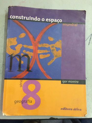 livro geografia construindo o espaço mundial igor moreira