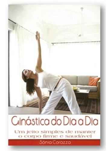 livro - ginástica do dia a dia - corpo firme e saudável