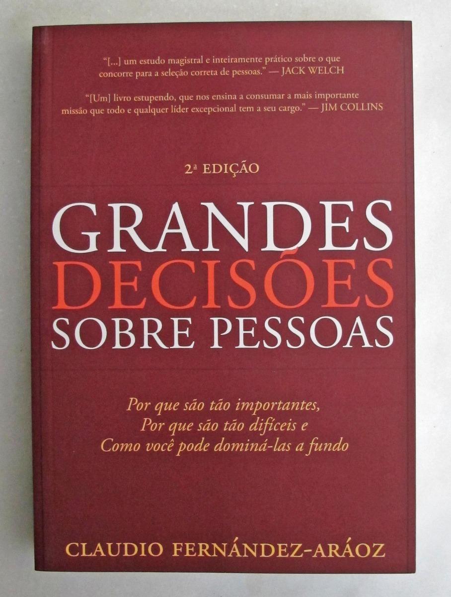 Resultado de imagem para Grandes decisões sobre pessoas (Claudio Fernández-Aráoz)