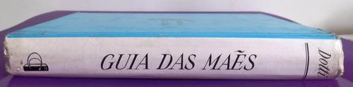 livro guia das mães - primeira ed. brasileira 1960