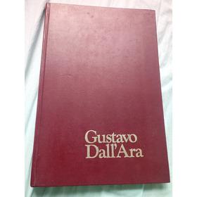 Livro Gustavo Dall'ara - 1986 - Raro - Capa Dura