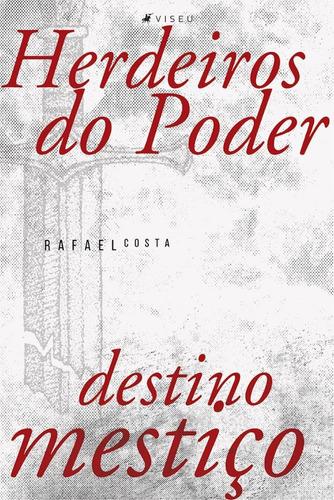 livro - herdeiros do poder: destino mestiço