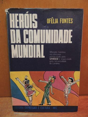 livro heróis da comunidade mundial ofélia fontes