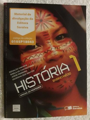 Livro - Historia - 1º Ano -manual Do Profesor - Saraiva
