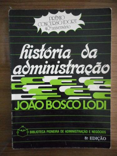 livro história da administração joão bosco lodi