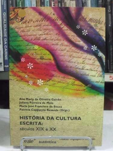 livro - história da cultura escrita : séculos 19 e 20