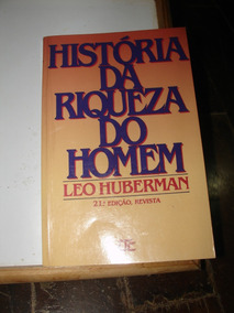 Historia Da Riqueza Do Homem Leo Huberman Ebook