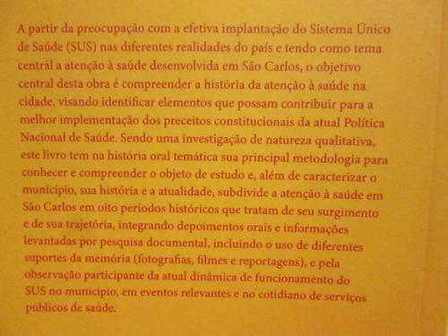 livro história da saúde em são carlos - maria l. t. machado