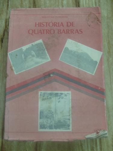 livro - história de quatro barras - sebastião ferrarini