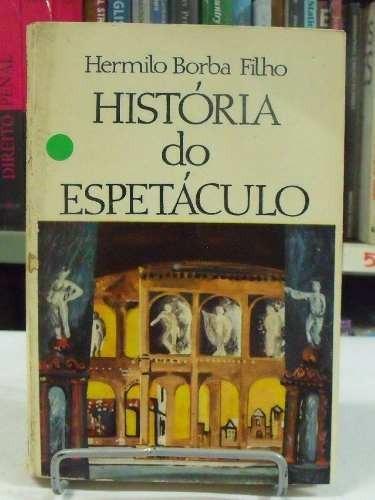 livro - história do espetáculo - hermilo borba filho