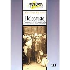 livro - história em movimento - holocausto: crime contra a h